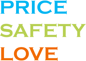 PRICE SAFETY LOVE